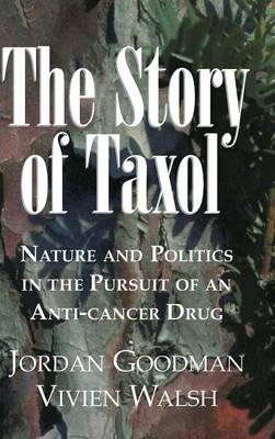 The Story of Taxol by Jordan Goodman