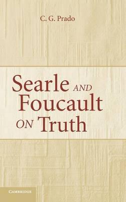 Searle and Foucault on Truth by C. G. Prado