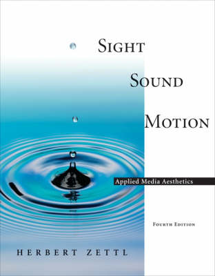 Sight Sound Motion Applied Media Aesthetics by Herbert Zettl