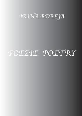 Poezie Poetry by Irina Rabeja