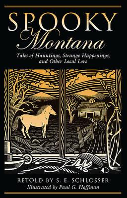 Spooky Montana by S. E. Schlosser