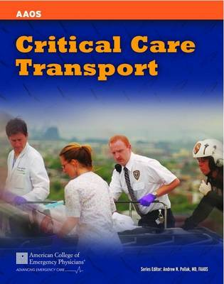 Critical Care Transport by American Academy of Orthopaedic Surgeons (AAOS)