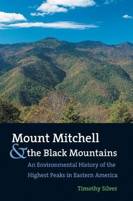 Mount Mitchell and the Black Mountains by Timothy H. Silver