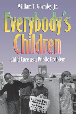 Everybody's Children by William T. Gormley