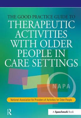Good Practice Guide to Therapeutic Activities with Older People in Care Settings book