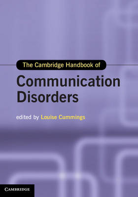 The Cambridge Handbook of Communication Disorders by Louise Cummings