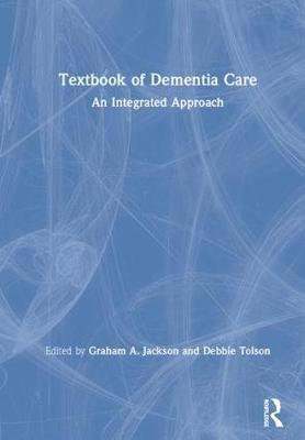 Textbook of Dementia Care by Graham A Jackson
