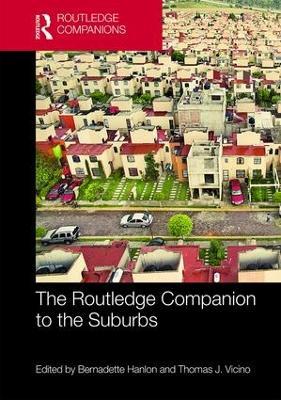 The Routledge Companion to the Suburbs by Bernadette Hanlon
