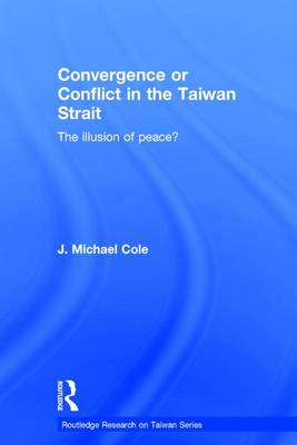 Convergence or Conflict in the Taiwan Strait book