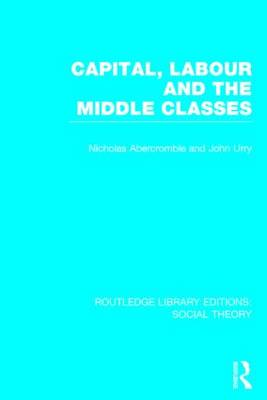 Capital, Labour and the Middle Classes book