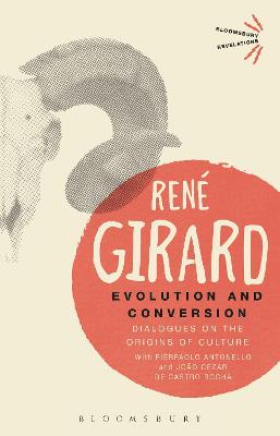 Evolution and Conversion by Dr Rene Girard