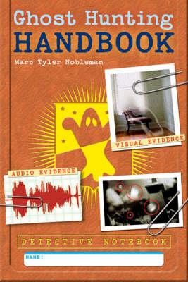 Ghost Hunting Handbook by Marc Tyler Nobleman