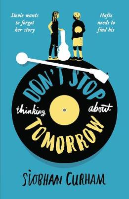 Don't Stop Thinking About Tomorrow by Siobhan Curham