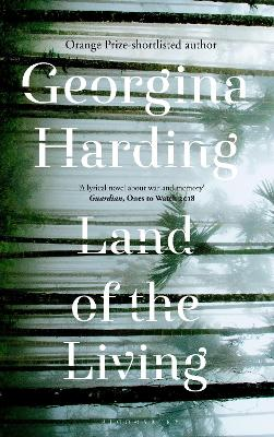 Land of the Living by Georgina Harding