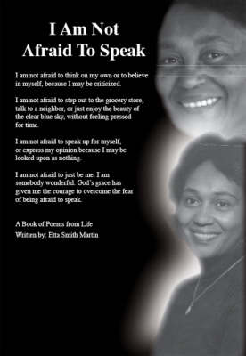 I am Not Afraid to Speak by Etta Smith Martin