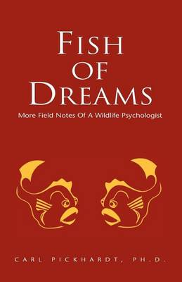 Fish of Dreams by Carl E. Pickhardt