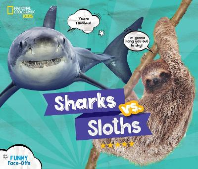 Sharks vs. Sloths by National Geographic Kids