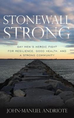 Stonewall Strong by John-Manuel Andriote