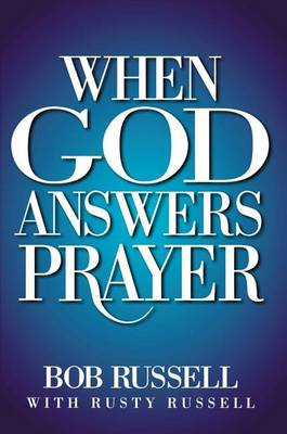 When God Answers Prayer by Bob Russell