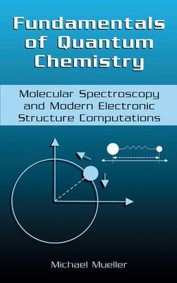 Fundamentals of Quantum Chemistry by Michael P. Mueller