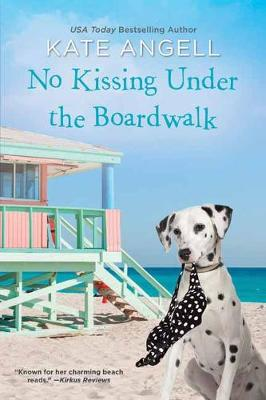 No Kissing under the Boardwalk by Kate Angell