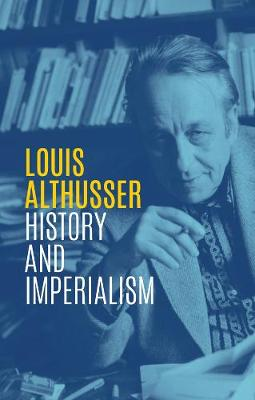 History and Imperialism: Writings, 1963-1986 by Louis Althusser