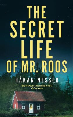 The Secret Life of Mr Roos by Hakan Nesser