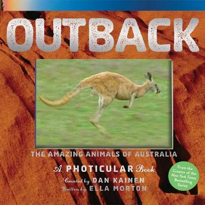 Outback: The Amazing Animals of Australia: A Photicular Book by Dan Kainen