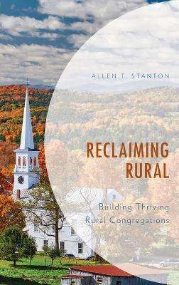 Reclaiming Rural: Building Thriving Rural Congregations book
