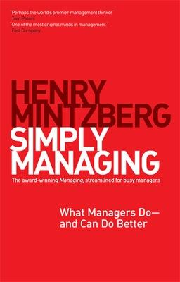 Simply Managing by Henry Mintzberg
