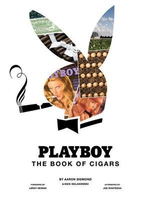 Playboy The Book of Cigars by Aaron Sigmond