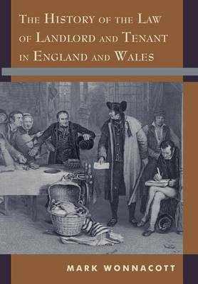 History of the Law of Landlord and Tenant in England and Wales by Mark Wonnacott