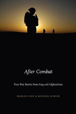 After Combat: True War Stories from Iraq and Afghanistan by Marian Eide