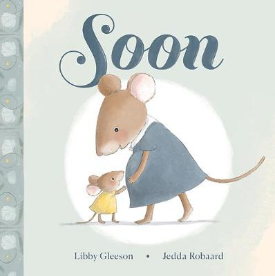 Soon by Libby Gleeson