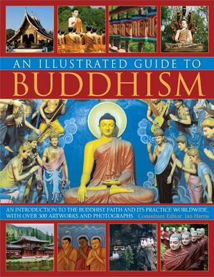 Illustrated Guide to Buddhism by Ian Harris