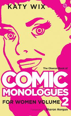Comic Monologues for Women, Volume 2 by Katy Wix