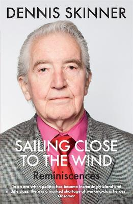 Sailing Close to the Wind by Dennis Skinner