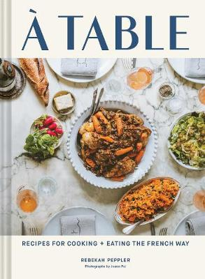 A Table: Recipes for Cooking and Eating the French Way book