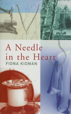 A Needle in the Heart by Fiona Kidman