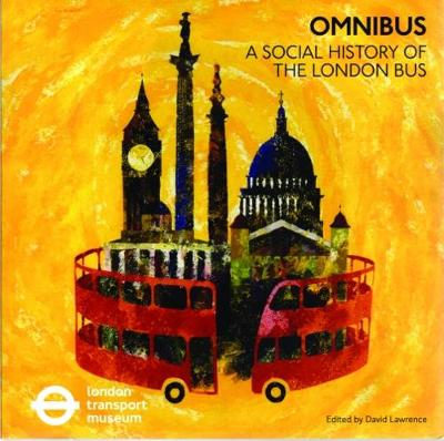 Omnibus: A Social History of the London Bus by London Transport Museum