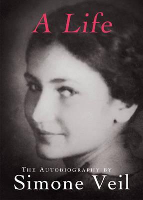 A Simone Veil: A Life by Simone Veil