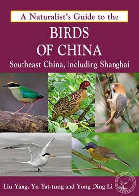 Naturalist's Guide to the Birds of China by Yong Ding Li