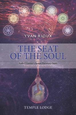 The Seat of the Soul: Rudolf Steiner's Seven Planetary Seals, A Biological Perspective book