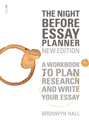 The Night Before Essay Planner (new edition) by Bronwyn Hall