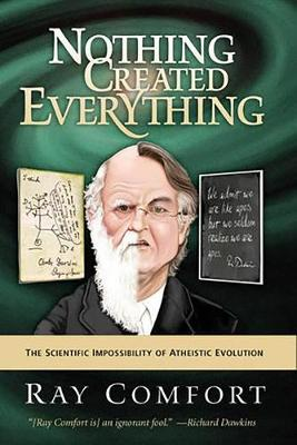 Nothing Created Everything by Sr Ray Comfort