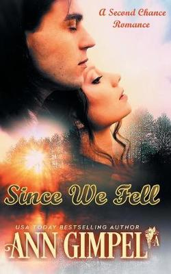 Since We Fell: A Second Chance Romance by Ann Gimpel