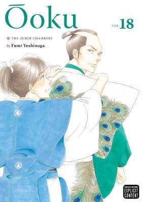 Ooku: The Inner Chambers, Vol. 18 by Fumi Yoshinaga