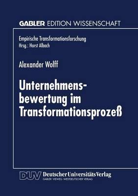 Unternehmensbewertung Im Transformationsproze  by Alexander Wolff