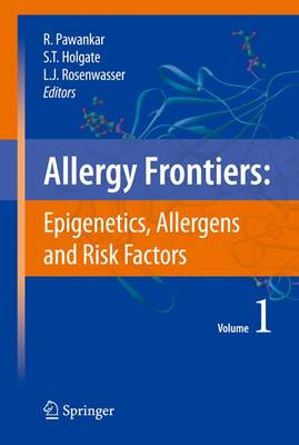 Allergy Frontiers:Epigenetics, Allergens and Risk Factors by Ruby Pawankar