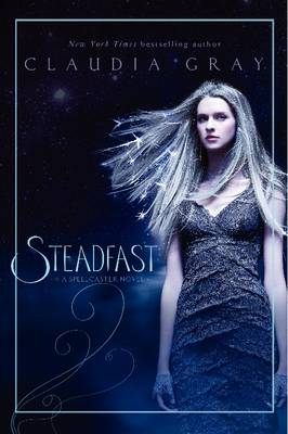 Steadfast by Claudia Gray